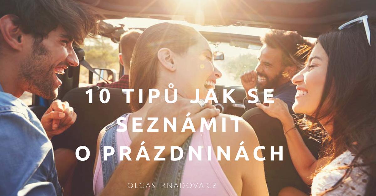10 tipů jak se o prázdninách seznámit