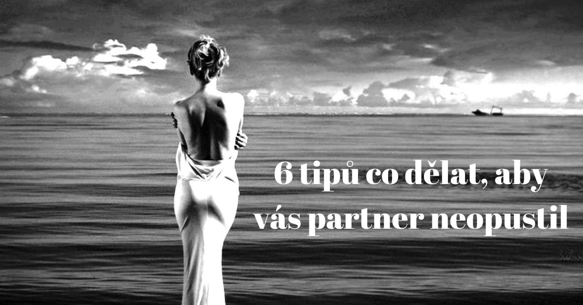 6 tipů co dělat, aby vás partner neopustil